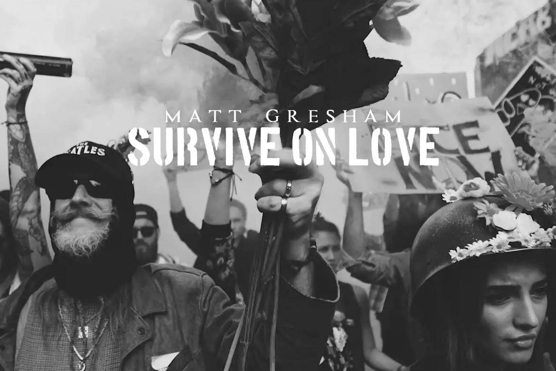 Matt Gresham – Survive on Love
